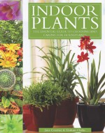 Indoor Plants: The Essential Guide to Choosing and Caring for Houseplants - Jane Courtier, Graham Clarke