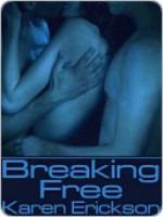 Breaking Free - Karen Erickson