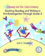 Literacy for the 21st Century: Prek-4 & Teacher Prep Access Code Package [With CDROM Enclosed] - Gail E. Tompkins