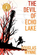 The Devil of Echo Lake - Douglas Wynne