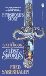 The Sixth Book of Lost Swords: Mindsword's Story - Fred Saberhagen