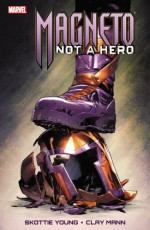 Magneto: Not a Hero - Clay Mann, Skottie Young