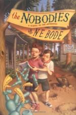 The Nobodies - N.E. Bode, Julianna Baggott