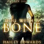 Dog with a Bone: Black Dog - Hailey Edwards, Hailey Edwards, Nicole Phillips
