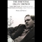 The Essential Dylan Thomas - Dylan Thomas, Richard Bebb, Jason Hughes