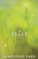 The Feast (The Feast Series) (Volume 1) - Jenevieve Farr