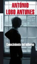 Conocimiento del infierno/ Knowledge of Hell (Spanish Edition) - Antonio Lobo Antunes, Mario Merlino
