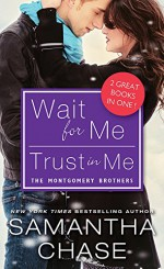 Wait for Me / Trust in Me (Montgomery Brothers) - Samantha Chase