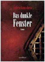 Das dunkle Fenster (German Edition) - Andrea Gunschera