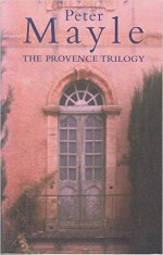 The Provence trilogy - Peter Mayle