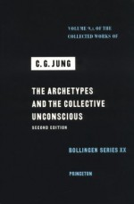 The Collected Works of C. G. Jung, Vol. 9, Part 1: The Archetypes and the Collective Unconscious (Bollingen Series, No. 20) - C.G. Jung, William McGuire, Herbert Read, Michael Fordham, Gerhard Adler