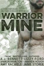 Warrior Mine (Contemporary Military Romance Box Set) - Lizzy Ford, Sharon Hamilton, Amy Rachiele, Amanda Hough, Janie Storer, AJ Bennett