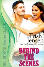 Behind the Scenes - Trish Jensen
