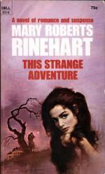 This Strange Adventure - Mary Roberts Rinehart