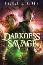 Darkness Savage (The Dark Cycle) - Rachel A. Marks