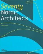Seventy Nordic Architects - David Sokol