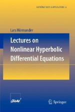 Lectures on Nonlinear Hyperbolic Differential Equations - Lars Hörmander