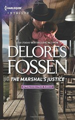 The Marshal's Justice (Appaloosa Pass Ranch) - Delores Fossen