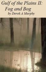 Gulf of the Plains II: Fog and Bog - Derek Murphy