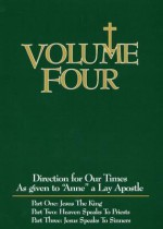 Volume Four: Jesus the King (Directions for Our Times) (Directions for Our Times as Given to) - Anne