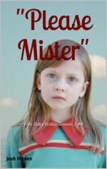 Please Mister (Free Story Friday Season 2, #4) - Josh Hilden