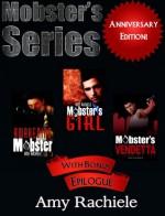 Mobster's Series Anniversary Edition w/ bonus epilogue - Amy Rachiele