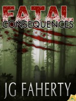 Fatal Consequences - J.G. Faherty