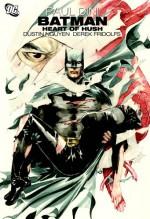 Batman: Heart of Hush - Paul Dini, Dustin Nguyen, Derek Fridolfs