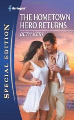 The Hometown Hero Returns - Beth Kery