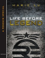 Life Before Legend - Marie Lu