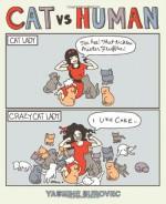Cat Versus Human - Yasmine Surovec
