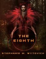 The Eighth - Stephanie M. Wytovich