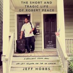 The Short and Tragic Life of Robert Peace: A Brilliant Young Man Who Left Newark for the Ivy League - Jeff Hobbs, George Newbern, Simon & Schuster Audio