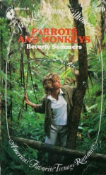 Parrots and Monkeys (First Love from Silhouette, #210) - Beverly Sommers