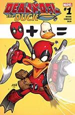 Deadpool The Duck (2017) #1 (of 5) - Stuart Moore, Jacopo Camagni, David Nakayama