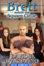 Brett Enters the Square Circle - David D. D'Aguanno