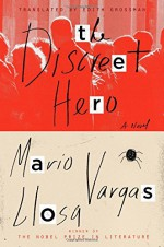 The Discreet Hero: A Novel - Mario Vargas Llosa, Edith Grossman
