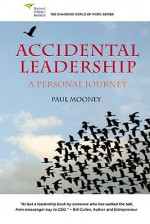 Accidental Leadership: The Five Key Questions for Leaders - Paul Mooney