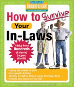 How to Survive Your In-Laws: Advice from Hundreds of Married Couples Who Did - Hundreds Of Heads, Hundreds Of Heads