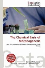 The Chemical Basis of Morphogenesis - Lambert M. Surhone, VDM Publishing, Susan F. Marseken