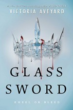 Glass Sword (Red Queen) by Aveyard, Victoria(February 9, 2016) Hardcover - Victoria Aveyard