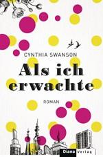 Als ich erwachte: Roman (German Edition) - Ute Brammertz, Cynthia Swanson