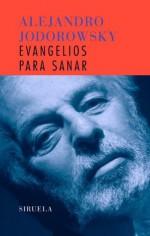 Evangelios para sanar (Libros del Tiempo) - Alejandro Jodorowsky