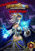 Unofficial Hearthstone Mage Guide - Ashley Russell