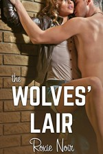 The Wolves' Lair (A Werewolf MMF Bisexual Threesome) - Roxie Noir