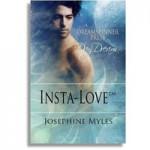 Insta-Love™ - Josephine Myles