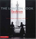The London Look: Fashion from Street to Catwalk - Christopher Breward, Caroline Evans, Edwina Ehrman