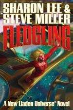 Fledgling (Theo Waitley, #1) (Liaden Universe, #12) - Sharon Lee, Steve Miller