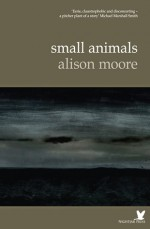 Small Animals - Alison Moore