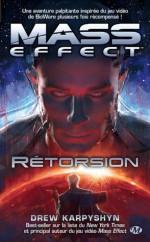 Rétorsion: Mass Effect, T3 (LICENCE) (French Edition) - Drew Karpyshyn